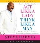 Act Like a Lady, Think Like a Man, Expanded Edition CD: What Men Really Think About Love, Relationships, Intimacy, and Commitment Cover Image
