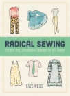 Radical Sewing: Pattern-Free, Sustainable Fashions for All Bodies (Good Life) Cover Image
