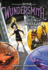 Wundersmith: The Calling of Morrigan Crow (Nevermoor #2) Cover Image