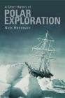 A Short History of Polar Exploration Cover Image
