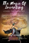 The Magic Of Inventing: Learn The Alchemy Of Your UniqueImpactAbility In Four Lessons Cover Image