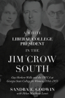 A White Liberal College President in the Jim Crow South: Guy Herbert Wells and the YWCA at Georgia State College for Women, 1934-1953 Cover Image