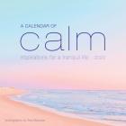 A Calendar of Calm Wall Calendar 2022: Inspirations for a Tranquil Life Cover Image