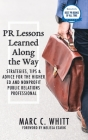PR Lessons Learned Along the Way: Strategies, Tips & Advice for the Higher Ed and Nonprofit Public Relations Professional Cover Image