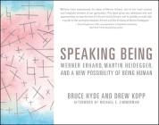 Speaking Being: Werner Erhard, Martin Heidegger, and a New Possibility of Being Human Cover Image