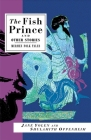 The Fish Prince and Other Stories: Mermen Folk Tales Cover Image