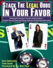 Stack the Legal Odds in Your Favor: Understand America's Corrupt Judicial System-Protect Yourself Now and Boost Chances of Winning Cases Later Cover Image