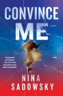 Convince Me: A Novel Cover Image