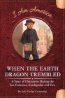 When the Earth Dragon Trembled: A Story of Chinatown During the San Francisco Earthquake and Fire Cover Image