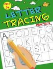 Letter Tracing Practice: Preschool Practice Handwriting Workbook, For Kids Ages 3-5 Cover Image