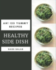 Ah! 123 Yummy Healthy Side Dish Recipes: Best Yummy Healthy Side Dish Cookbook for Dummies Cover Image