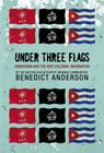 Under Three Flags: Anarchism and the Anti-Colonial Imagination Cover Image