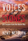 Voices in the Stones: Life Lessons from the Native Way Cover Image