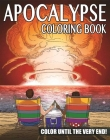 The Apocalypse Coloring Book: Color Until the Very End! Cover Image