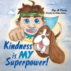 Kindness Is My Superpower! Cover Image