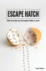 Escape Hatch: What to do when you feel trapped, limited, or stuck Cover Image