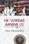 He Walked Among Us Cover Image