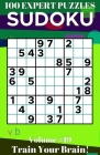 Sudoku: 100 Expert Puzzles Volume 19 - Train Your Brain! Cover Image