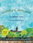 Goodbye, Glasgow Cover Image