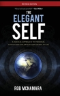 The Elegant Self, A Radical Approach to Personal Evolution for Greater Influence in Life Cover Image