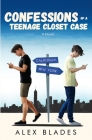 Confessions of a Teenage Closet Case Cover Image