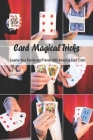 Card Magical Tricks: Surprise Your Family and Friends With Amazing Card Tricks: Magic With Cards Cover Image