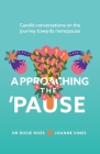 Approaching the 'Pause: Candid conversations on the journey towards menopause Cover Image