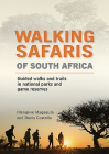 Walking Safaris of South Africa: Guided Walks and Trails in National Parks and Game Reserves Cover Image