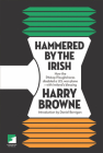 Hammered by the Irish: How the Pitstop Ploughshares Disabled a U.S. War Plane-With Ireland's Blessing Cover Image