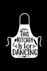 This Kitchen Is For Dancing: 100 Pages 6'' x 9'' Recipe Log Book Tracker - Best Gift For Cooking Lover Cover Image