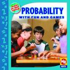 Probability with Fun and Games (Math in Our World: Level 3) Cover Image