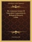 The American Society Of Naturalists Cooperation In Biological Research (1908) Cover Image