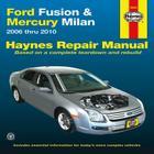 Ford Fusion & Mercury Milan: 2006 Thru 2010 Cover Image