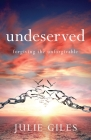 Undeserved: Forgiving The Unforgivable Cover Image