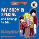 My Body Is Special and Belongs to Me! (Safe & Smart) Cover Image