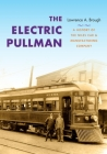 The Electric Pullman: A History of the Niles Car & Manufacturing Company (Railroads Past and Present) Cover Image