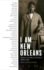 I Am New Orleans: 36 Poets Revisit Marcus Christian's Definitive Poem Cover Image