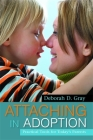 Attaching in Adoption: Practical Tools for Today's Parents Cover Image
