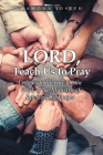 Lord, Teach Us to Pray: Lessons to Prepare for the Work of the Ministry of Intercessory Prayer Cover Image