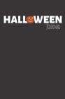 Halloween Journal: Lined Journal / Halloween Day Notebook / Trick Or Treat Gift (110 Pages, 6 x 9 in) Cover Image
