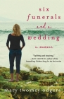 Six Funerals and a Wedding: A Memoir Cover Image