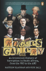 Rogues' Gallery: An Irreverent History of Corruption in South Africa, from the Voc to the ANC Cover Image