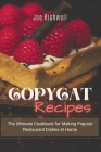 Copycat Recipes: The ultimate cookbook for making popular restaurant dishes at home. Cover Image
