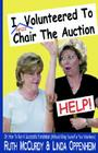 I (Was) Volunteered to Chair the Auction- Help Cover Image