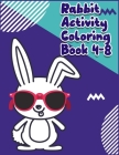 Rabbit Activity Coloring Book 4-8: Awesome Coloring Book ever An Adult Coloring Book of 50+ unique Rabbit Designs with little bit Mandala Style awesom Cover Image