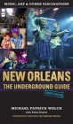 New Orleans: The Underground Guide, 4th Edition Cover Image