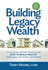 Building Legacy Wealth: Top San Diego Apartment Broker Shows How to Build Wealth Through Low-Risk Investment Property and Live a Life Worth Im Cover Image