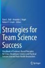 Strategies for Team Science Success: Handbook of Evidence-Based Principles for Cross-Disciplinary Science and Practical Lessons Learned from Health Re Cover Image