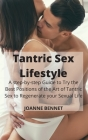 Tantric Sex Lifestyle: A step-by-step Guide to Try the Best Positions of the Art of Tantric Sex to Regenerate your Sexual Life Cover Image