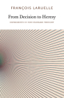 From Decision to Heresy: Experiments in Non-Standard Thought Cover Image